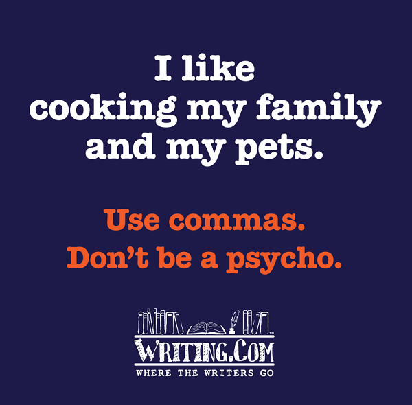 Use-Comma-dont-be-a-psycho.